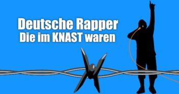 Deutsche Rapper die im Knast waren